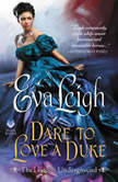 Dare to Love a Duke The London Underground, Eva Leigh