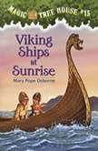 Magic Tree House #15: Viking Ships at Sunrise, Mary Pope Osborne