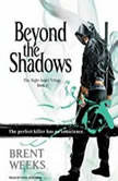 Beyond the Shadows, Brent Weeks