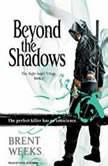 Beyond the Shadows, Brent Weeks
