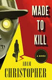 Made to Kill, Adam Christopher