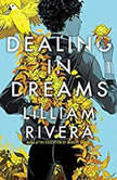 Dealing in Dreams, Lilliam Rivera