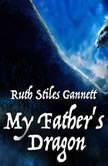 My Father's Dragon, Ruth Stiles Gannett