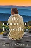 The Memory of Butterflies, Grace Greene