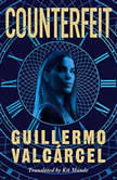 Counterfeit, Guillermo Valcarcel