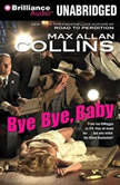 Bye Bye, Baby, Max Allan Collins
