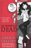 Accidentally Dead, Dakota Cassidy