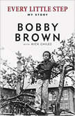 Every Little Step My Story, Bobby Brown