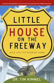 Little House on the Freeway Help for the Hurried Home, Tim Kimmel