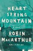 Heart Spring Mountain, Robin MacArthur