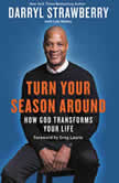 Turn Your Season Around How God Transforms Your Life, Darryl Strawberry