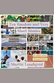 Ten Random and Very Short Stories, Martin Lundqvist