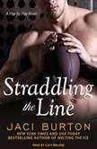 Straddling the Line, Jaci Burton