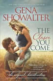 The Closer You Come, Gena Showalter