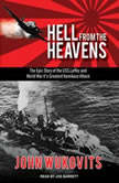 Hell from the Heavens The Epic Story of the USS Laffey and World War II's Greatest Kamikaze Attack, John Wukovits