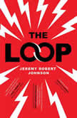 The Loop, Jeremy Robert Johnson
