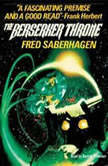 The Berserker Throne, Fred Saberhagen