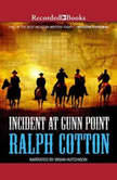 Incident at Gunn Point, Ralph Cotton