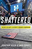 Shattered Inside Hillary Clinton's Doomed Campaign, Jonathan Allen
