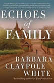 Echoes of Family, Barbara Claypole White