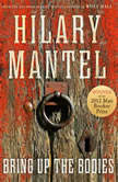 Bring Up The Bodies A Novel, Hilary Mantel