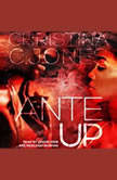 Ante Up High Stakes Book 1, Christina C. Jones