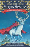 Magic Tree House #29: Christmas in Camelot, Mary Pope Osborne