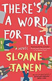 There's a Word for That, Sloane Tanen