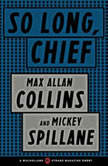 So Long, Chief, Max Allan Collins