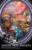 Shroom Trip Reports - What it's like to trip on Psilocybin Magic Mushrooms, Alex Gibbons