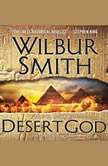 Desert God A Novel of Ancient Egypt, Wilbur Smith
