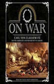 On War, Carl von Clausewitz; Translated by Col. J.J. Graham