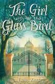 The Girl With the Glass Bird A Knight's Haddon Boarding School Mystery, Esme Kerr