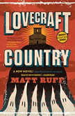 Lovecraft Country, Matt Ruff