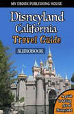 Disneyland California Travel Guide, My Ebook Publishing House