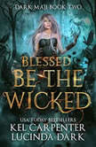 Blessed Be the Wicked, Kel Carpenter