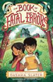The Book of Fatal Errors, Dashka Slater