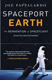 Spaceport Earth The Reinvention of Spaceflight, Joe Pappalardo