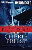 Bloodshot, Cherie Priest