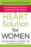 Heart Solution for Women A Proven Program to Prevent and Reverse Heart Disease, Mark Menolascino
