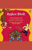 The Room Of Many Colours, Ruskin Bond