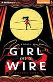 Girl on a Wire, Gwenda Bond