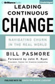 Leading Continuous Change Navigating Churn in the Real World, Bill Pasmore