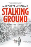 Stalking Ground A Timber Creek K-9 Mystery, Margaret Mizushima