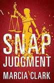 Snap Judgment, Marcia Clark