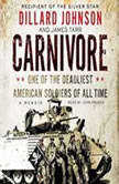 Carnivore A Memoir by One of the Deadliest American Soldiers of All Time, Dillard Johnson
