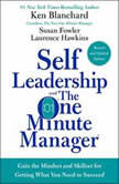 Self Leadership and the One Minute Manager Revised Edition Gain the Mindset and Skillset for Getting What You Need to Suceed, Ken Blanchard
