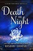 Death and Night A Star-Touched Novella, Roshani Chokshi