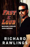 Fast N' Loud Blood, Sweat and Beers, Richard Rawlings