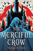 The Merciful Crow, Margaret Owen